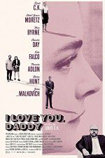 Watch I Love You Daddy Online Putlocker
