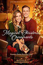 Watch Magical Christmas Ornaments Online Putlocker
