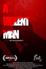 Watch A Violent Man Online Putlocker