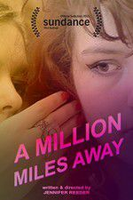 Watch A Million Miles Away Online Putlocker