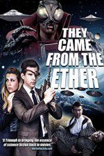 Watch They Came from the Ether Online Putlocker