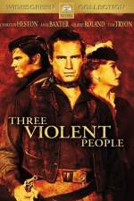 Watch Three Violent People Online 123movies