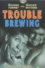 Watch Trouble Brewing Online Putlocker