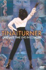 Watch Tina Turner: One Last Time Live in Concert Online Putlocker