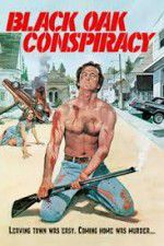 Watch Black Oak Conspiracy Online Putlocker