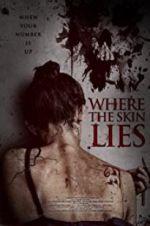 Watch Where the Skin Lies Online Putlocker