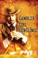 Watch The Gambler the Girl and the Gunslinger Online Putlocker