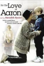 Watch For the Love of Aaron Online Putlocker