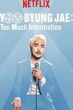 Watch Yoo Byungjae Too Much Information Online Putlocker