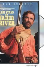 Watch Last Stand at Saber River Online Putlocker