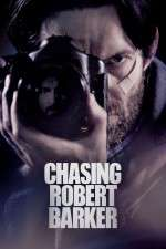 Watch Chasing Robert Barker Online 123movies