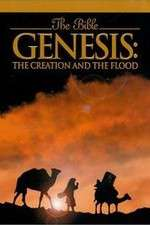 Watch Genesis: The Creation and the Flood Online