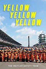 Watch Yellow Yellow Yellow: The Indycar Safety Team Online Putlocker