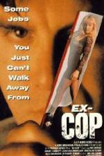 Watch Ex-Cop Online Putlocker