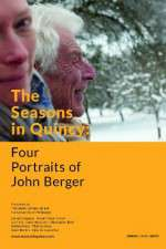 Watch The Seasons in Quincy: Four Portraits of John Berger Online Putlocker