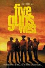 Watch Five Guns West Online 123movies