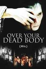 Watch Over Your Dead Body Online 123movies