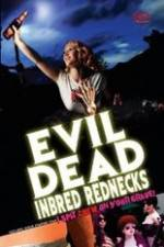 Watch The Evil Dead Inbred Rednecks Online Putlocker