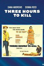Watch Three Hours to Kill Online Putlocker