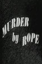 Watch Murder by Rope Online Putlocker