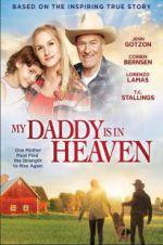 Watch My Daddy\'s in Heaven Online Putlocker