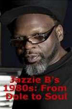 Watch Jazzie Bs 1980s From Dole to Soul Online Putlocker