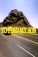 Watch To Find My Son Online 123movies