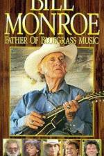 Watch Bill Monroe Father of Bluegrass Music Online Putlocker