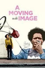 Watch A Moving Image Online Putlocker