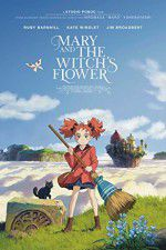 Watch Mary and the Witch\'s Flower Online Putlocker