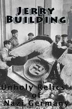 Watch Jerry Building: Unholy Relics of Nazi Germany Online Putlocker