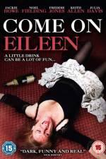 Watch Come on Eileen Online Putlocker