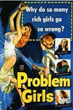 Watch Problem Girls Online Putlocker