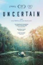 Watch Uncertain Online 123movies