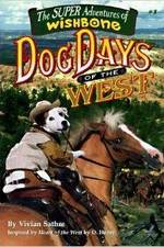 Watch Wishbone's Dog Days of the West Online Putlocker