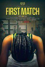 Watch First Match Online Putlocker