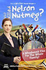 Watch Who Killed Nelson Nutmeg Online Putlocker