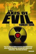 Watch The Axis of Evil Comedy Tour Online 123movies