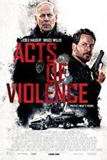 Watch Acts of Violence Online Putlocker