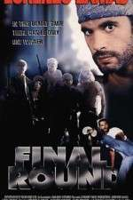 Watch Final Round Online 123movies