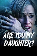 Watch Are You My Daughter? Online Putlocker