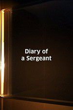 Watch Diary of a Sergeant Online