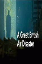 Watch A Great British Air Disaster Online 123movies