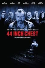 Watch 44 Inch Chest Online Putlocker