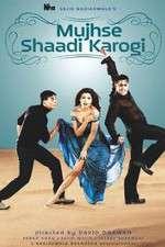 Watch Mujhse Shaadi Karogi Online 123movies
