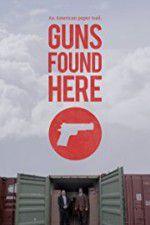 Watch Guns Found Here Online Putlocker