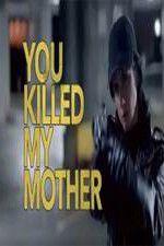 Watch You Killed My Mother Online Putlocker