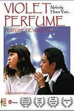 Watch Violet Perfume No One Is Listening Online Putlocker