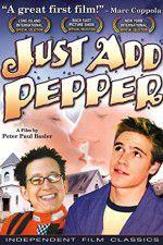 Watch Just Add Pepper Online Putlocker
