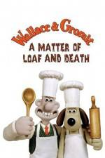 Watch Wallace and Gromit in 'A Matter of Loaf and Death' Online Putlocker